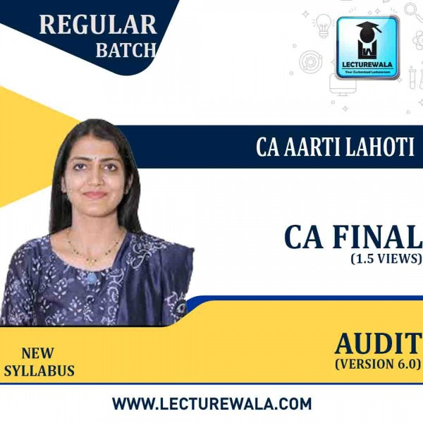 CA Final Audit New Syllabus 1.5 Views Version 6.0 Regular Course : Video Lecture + Study Material By CA Aarti Lahoti ( For Nov. 2021 & May 2022 And Onward)