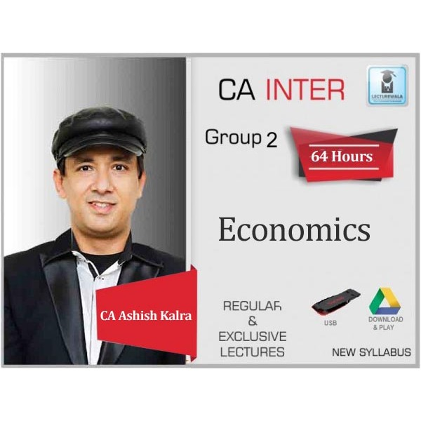 CA Inter Economics Regular Course : Video Lecture + Study Material By CA Ashish Kalra (For May 2020 & Nov 2020)