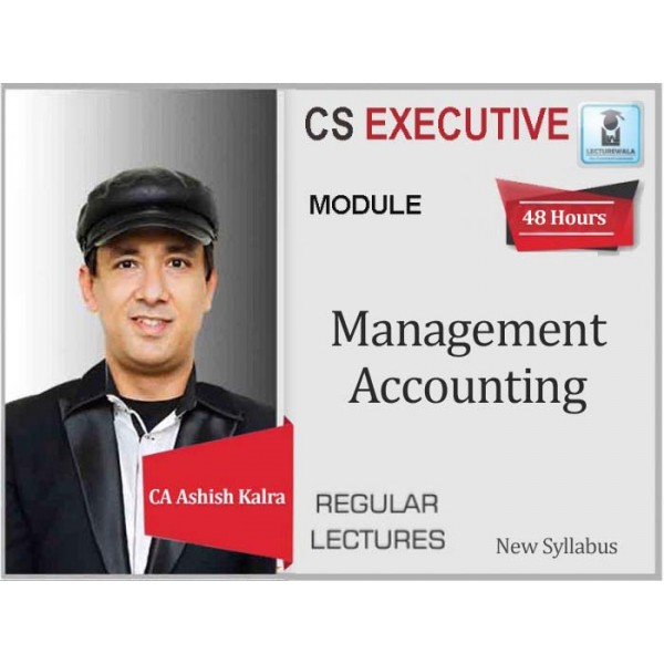CS Executive Management Accounting Only Regular Course : Video Lecture + Study Material By CA Ashish Kalra (For Dec. 2020 & June 2020)