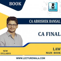 CA Final Law  Main Book : Study Material By CA Abhishek Bansal  (For Nov. 2021 and Onwards)