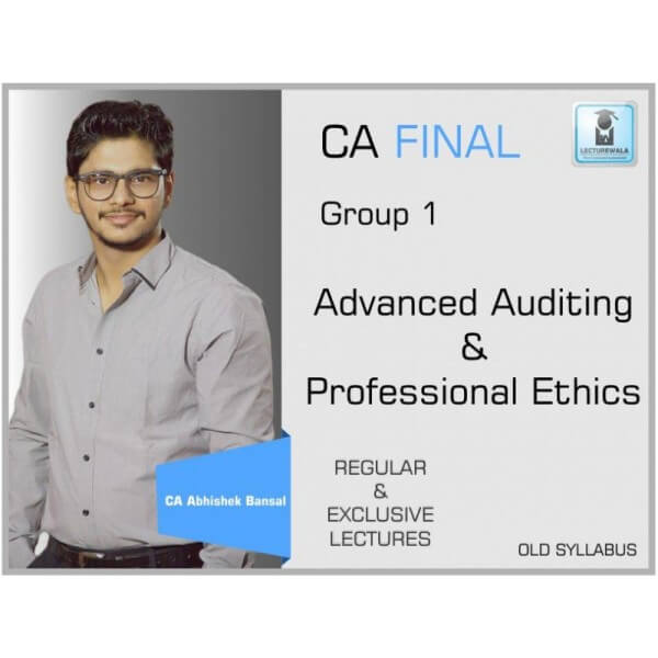 CA Final Advance Auditing Old Syllabus : Video Lecture + Study Material by CA Abhishek Bansal (For May & Nov. 2019)