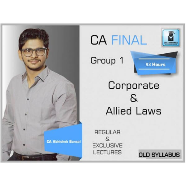 CA Final Corporate & Allied Laws Old Syllabus : Video Lecture + Study Material (For May & Nov. 2019)