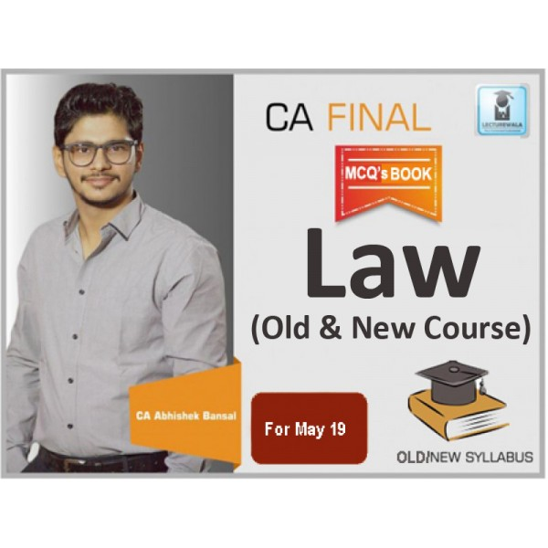 CA FINAL LAW OLD / NEW MCQ'S BOOK BY CA ABHISHEK BANSAL (FOR MAY 2019)