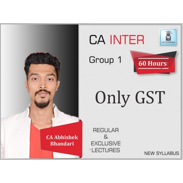 CA Inter GST Regular Course : Video Lecture + Study Material By CA Abhishek Bhandari (For May 2020 & Nov. 2020)