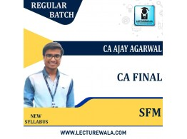 CA Final SFM New Regular Course : Video Lecture + Study Material By  CA Ajay Agarwal (For DEC 2021)
