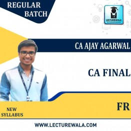 CA Final Financial Reporting New Regular Course : Video Lecture + Study Material By  CA Ajay Agarwal (For May 2021 Onwards)