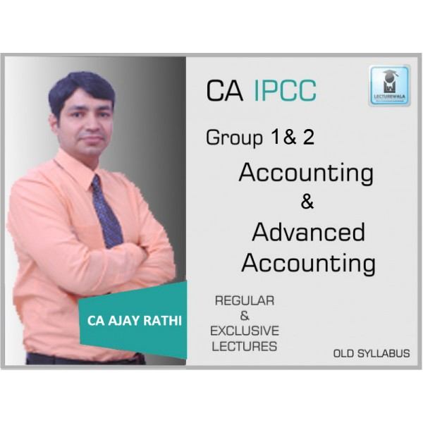 CA IPCC ACCOUNTING (G 1) & ADV. ACCOUNTS (G. 2) COMBO BY CA AJAY RATHI (FOR MAY 2019)