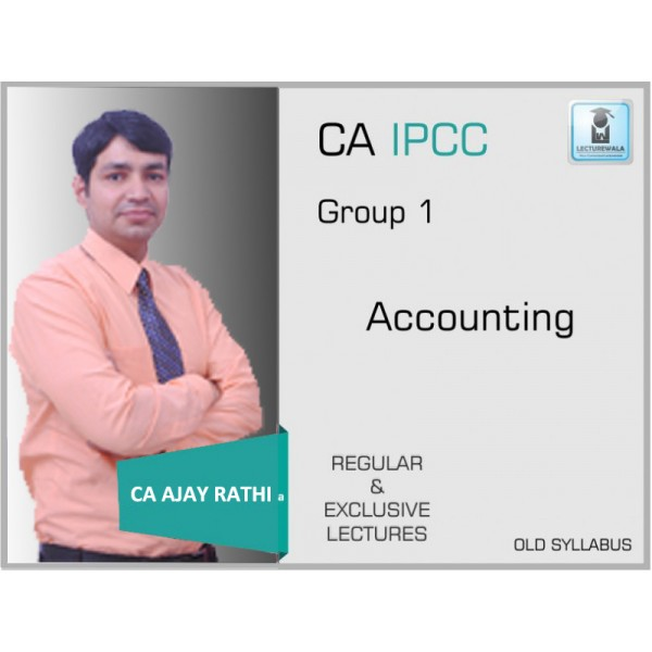CA IPCC ACCOUNTING (FULL) BY CA AJAY RATHI (FOR MAY 2019 & ONWARDS)