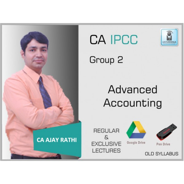 CA IPCC ADVANCE ACCOUNTING (REGULAR) BY CA AJAY RATHI (FOR MAY 2019)