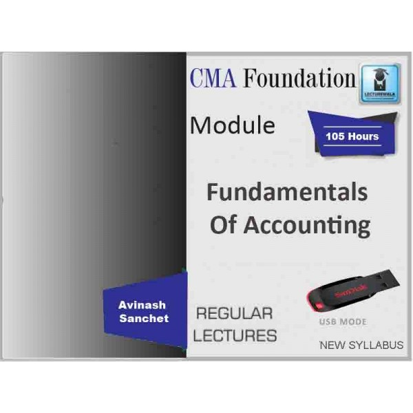 CMA Foundation Fundamentals of Accounting : Video Lecture + Study Material By Avinash Sanchet (For May and June 2019)