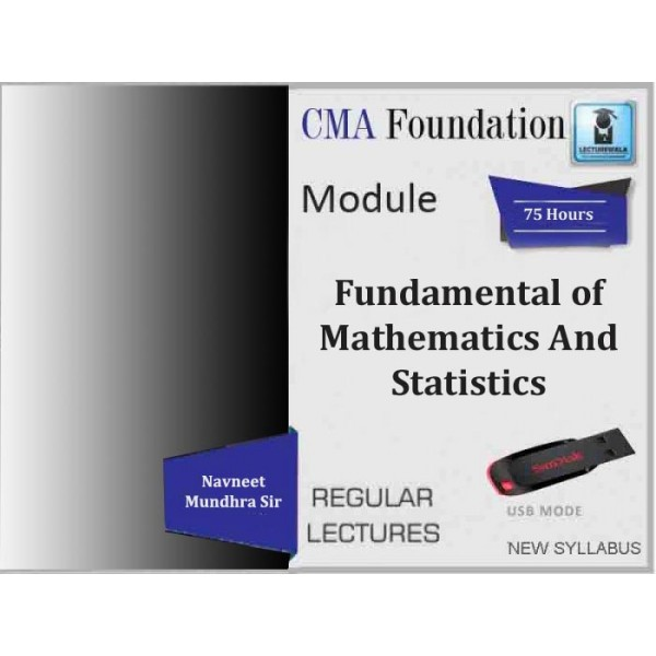 CMA Foundation Fundamental of Mathematics And Statistics : Video Lecture + Regular Course By Navneet Mundhra Sir (For Nov. 2019 & Onwards)