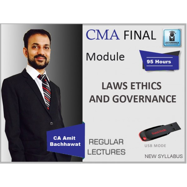 CMA Final Law Ethics And Governance New Syllabus Regular Course : Video Lecture + Study Material By Amit Bachhawat (For Dec. 2019 & Onwards)