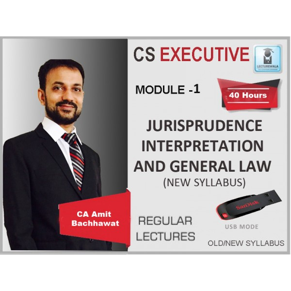 CS Executive Jurisprudence Interpretation And General Law New Syllabus Regular Course : Video Lecture + Study Material By Amit Bachhawat (For Dec. 2019)