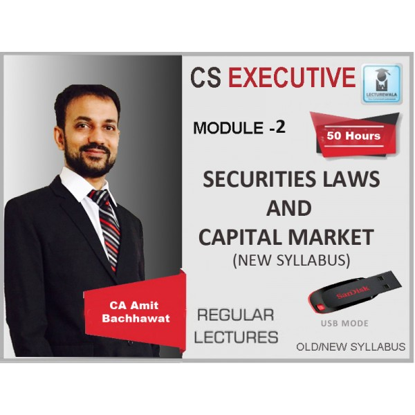 CS Executive Securities Law And Capital Market New Syllabus Regular Course : Video Lecture + Study Material By Amit Bachhawat (For June 2020 & Dec. 2020)