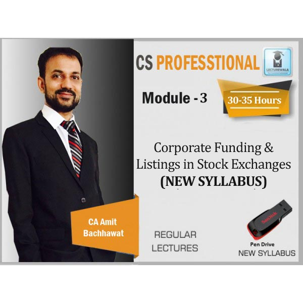 CS Professional Corporate Funding & Listings in Stock Exchanges New Syllabus : Video Lecture + Study Material By Amit Bachhawat (For June 2020)