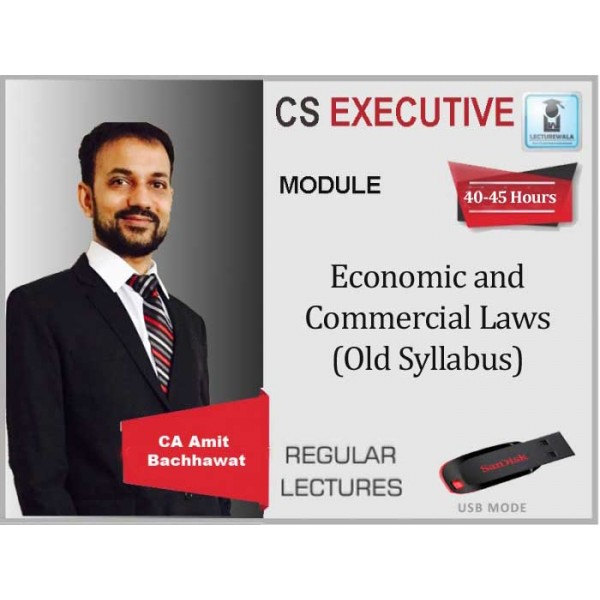 CS Executive Economics And Commercial Law Regular Course Old Syllabus : Video Lecture + Study Material By Amit Bachhawat (For June 2020)