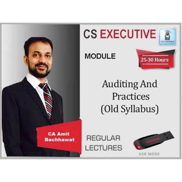 CS Executive Auditing And Practices Old Syllabus Regular Course : Video Lecture + Study Material By Amit Bachhawat (For June 2020)