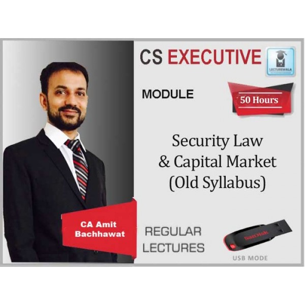 CS Executive Securities Law And Capital Market Old Syllabus Regular Course : Video Lecture + Study Material By Amit Bachhawat (For June 2020)