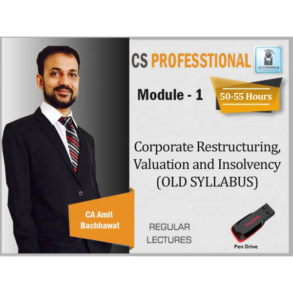 CS Professional Corporate Restructuring, Valuation and Insolvency (M-1) Old Syllabus Regular Course : Video Lecture + Study Material By Amit Bachhawat (For June 2020)