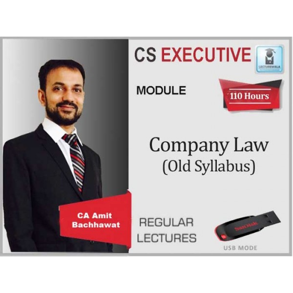 CS Executive Company Law Old Syllabus Regular Course : Video Lecture + Study Material By CA Amit Bachhawat (For June 2020 & Dec. 2020)