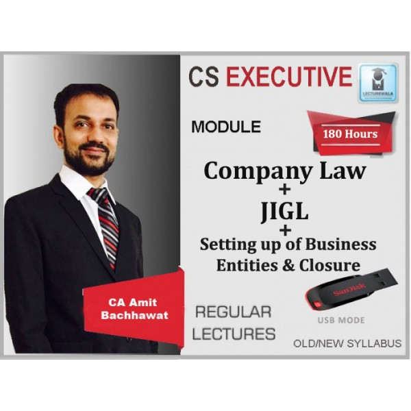 CS Executive Company Law + Setting up of Business Entities and Closure + Jurisprudence, Interpretation & General Laws Combo : Video Lecture + Study Material By Amit Bachhawat