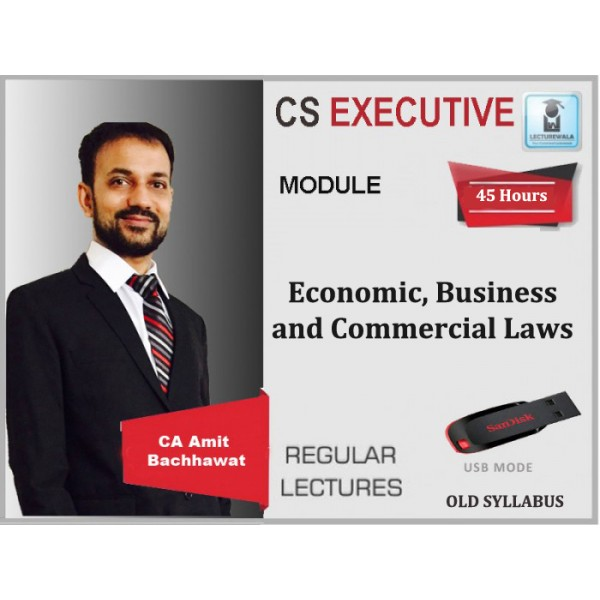 CS Executive Economics And Commercial Law Regular Course New Syllabus : Video Lecture + Study Material By Amit Bachhawat (For Nov. 2019)