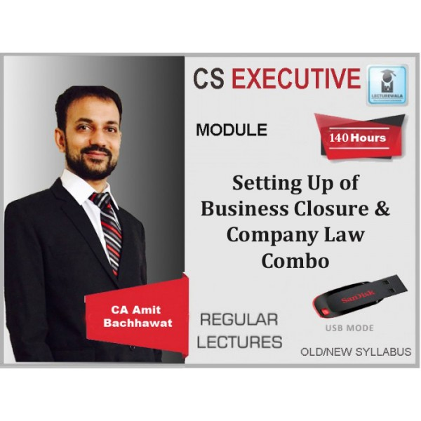 CS Executive Setting Up of Business Closure & Company Law Combo : Video Lecture + Study Material By Amit Bachhawat (For Dec. 2019)