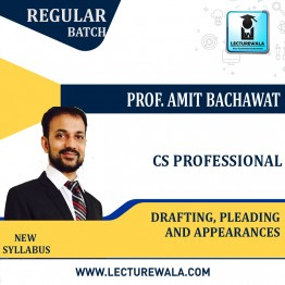 CS Professional Drafting , Pleading and Appearances New Syllabus : Video Lecture + Study Material By Amit Bachhawat (For Dec. 2021)