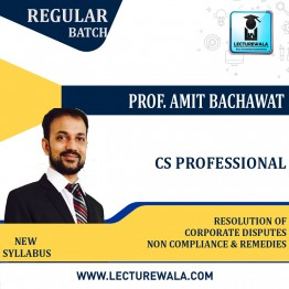 CS Professional RESOLUTION OF CORPORATE DISPUTES,NON COMPLIANCE & REMEDIES New Syllabus : Video Lecture + Study Material By Amit Bachhawat (For Dec. 2021,june  2022)