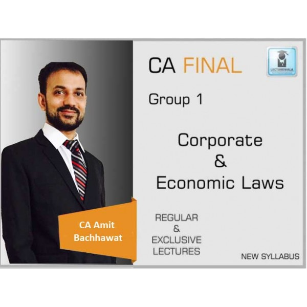 CA Final Corporate And Economic Law Regular Course New Syllabus : Video Lecture + Study Material By CA Amit Bachhawat (For Nov. 2019 & MAY 2020)