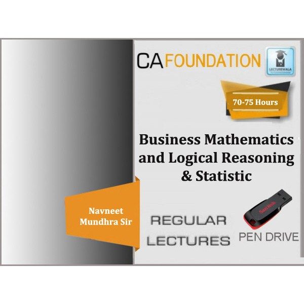 CA Foundation Business Mathematics and Logical Reasoning & Statistic Regular Course : Video Lecture + Study Material By Navneet Mundhra Sir (For Nov. 2019)