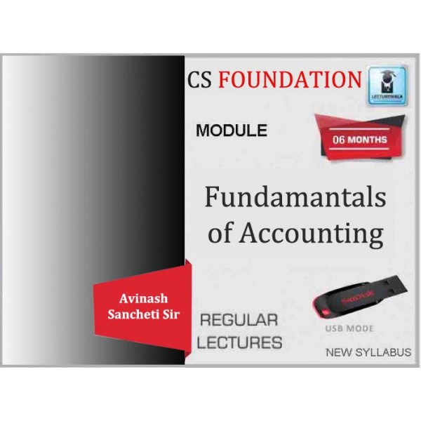 CS Foundation Fundamentals of Accounting Regular Course : Video Lecture + Study Material By Avinash Sancheti Sir (For Dec. 2019 & Onwards)