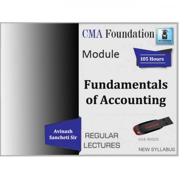CMA Foundation Fundamentals of Accounting Regular Course : Video Lecture + Study Material By Avinash Sancheti (For Dec. 2019 & Onwards)
