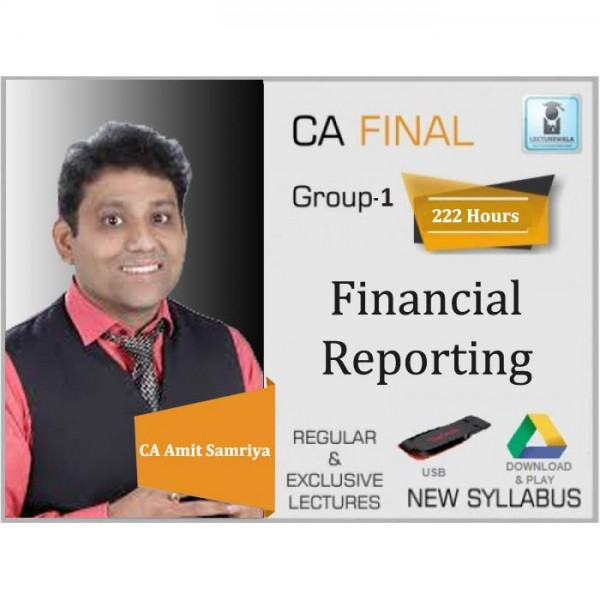 CA Final Financial Reporting New Syllabus : Video Lecture + Study Material By CA Amit Samriya (For May 2020 & Nov 2020)