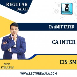 CA Inter  Eis-Sm Regular Course : Video Lecture + Study Material By CA Amit Tated ( For Nov. 2021&  May 2022)