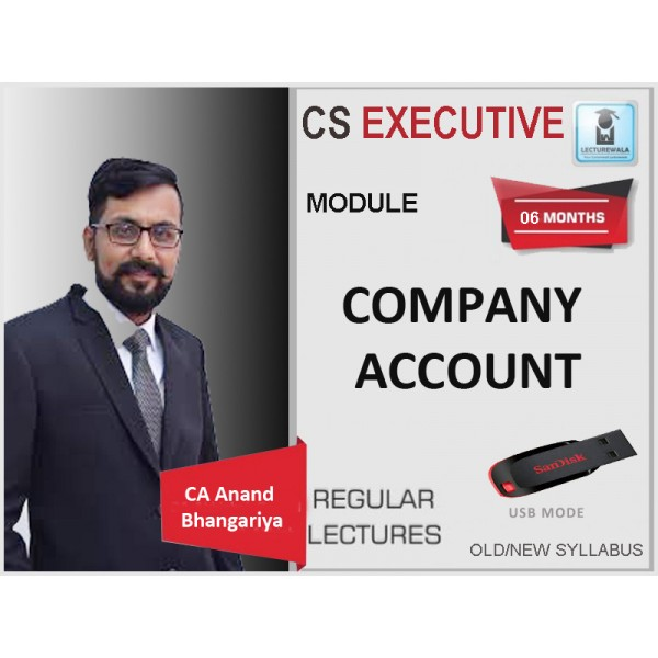 CS Executive Company Accounts New Syllabus : Video Lecture + Study Material By CA Anand Bhangariya (For May & Nov. 2019)