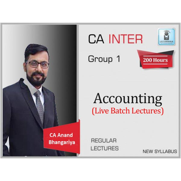CA Inter Accounts (G 1) Live Batch Lectures Regular Course : Video Lecture + Study Material by CA Anand Bhangariya (For May 2020)