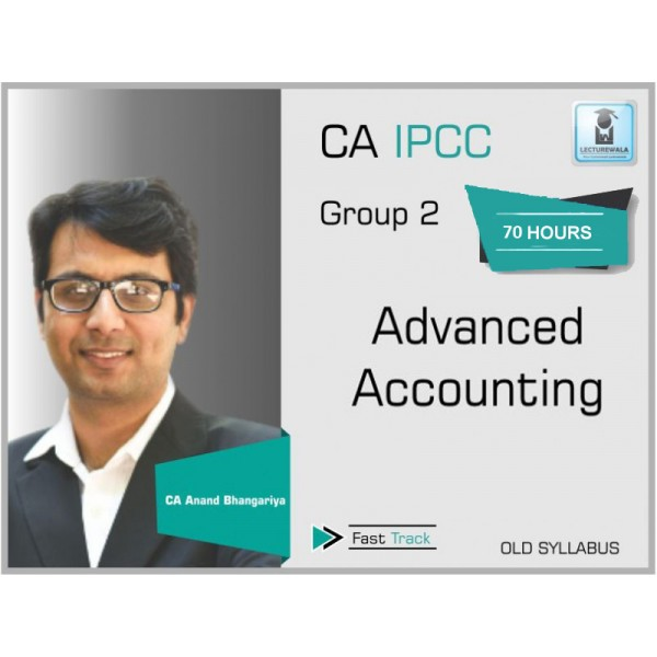 CA Ipcc Advance Account Crash Course : Video Lecture + Study Material By CA Anand Bhangariya (For May 2020 & Nov. 2020)