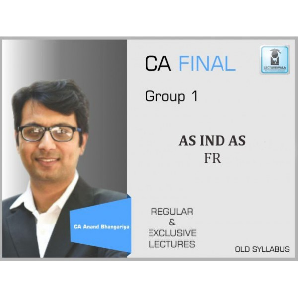 CA Final FR As Ind As Old Syllabus : Video Lecture + Study Material By CA Anand Bhangariya (May 2019 & Nov. 2019)