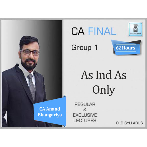 CA Final FR As Ind As Old Syllabus : Video Lecture + Study Material By CA Anand Bhangariya (For May 2020 & On wards)