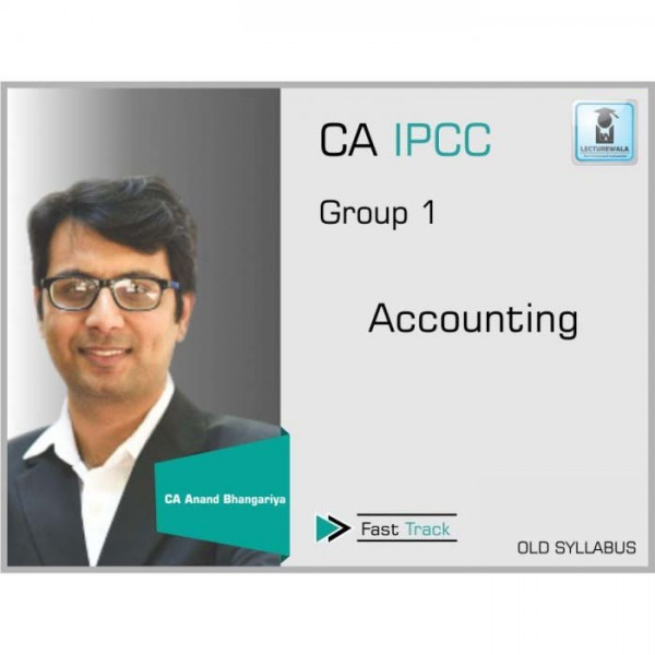 CA Ipcc Accounting Crash Course : Video Lecture + Study Material By CA Anand Bhangariya (For May 2020 & Nov. 2020)