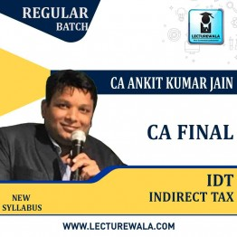 CA Final IDT Regular Course In English : Video Lecture + Study Material By CA Ankit Kumar Jain (For NOV. 2021 / MAY 2022)
