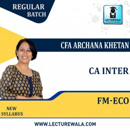 CA Inter FM & Eco New Syllabus Regular Course : Video Lecture + Study Material By CFA Archana Khetan (For Nov. 2021 & May 2022 & Nov 2022)