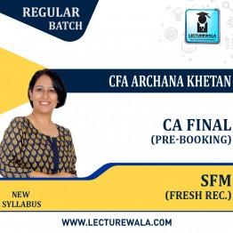 CA Final SFM New Recording (Pre-Booking) New Syllabus Regular Course : Video Lecture + Study Material By CFA Archana Khetan (For Nov. 2021 & May 2022 & Nov 2022)