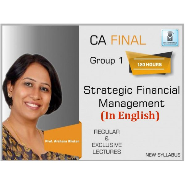 CA Final SFM New Syllabus Regular Course in English : Video Lecture + Study Material By CFA Archana Khetan (For Nov. 2019, May 2020 & Nov. 2020)