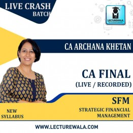 CA Final SFM Live Batch New Syllabus Crash Course : Video Lecture + Study Material By CFA Archana Khetan (For May 2021 to Nov. 2022)