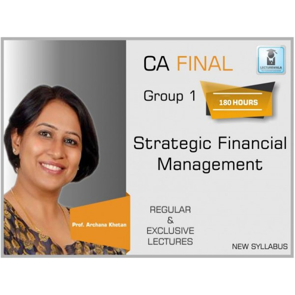 CA Final SFM New Syllabus Regular Course : Video Lecture + Study Material By Prof. Archana Khetan (For  May 2020 & Nov. 2020)