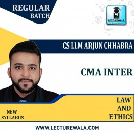 CMA INTER Law & Ethics New Syllabus Regular Course : Video Lecture + Study Material By CS LLM Arjun Chhabra (For Dec 21 / June 22)
