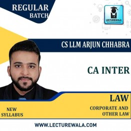 CA Inter Corporate & other Laws New Syllabus Regular Course : Video Lecture + Study Material By CS LLM Arjun Chhabra (For May 2021 / Nov 2021 / May 2022)