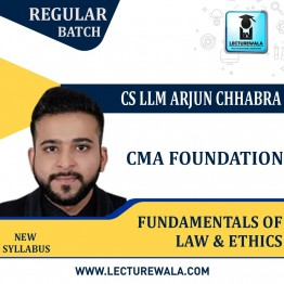 CMA Foundation Fundamentals of Laws & Ethics New Syllabus Regular Course : Video Lecture + Study Material By CS LLM Arjun Chhabra (For Dec 21 / June 22)